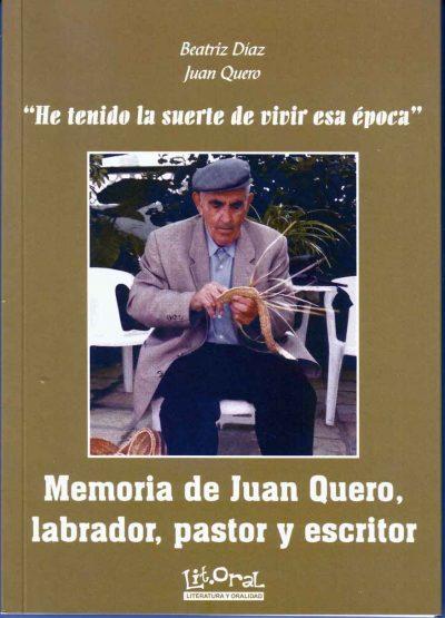 Memoria de Juan Quero, labrador, pastor y escritor.